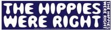 The Hippies Were Right Bumper Sticker