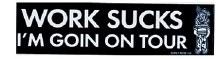 Work Sucks Bumper Sticker