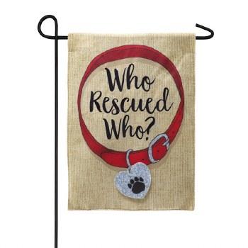 Who Rescued Who? Garden Burlap Flag