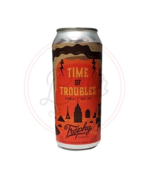 Time Of Troubles - 16oz Can