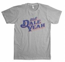 Well Dale Yeah Tee S