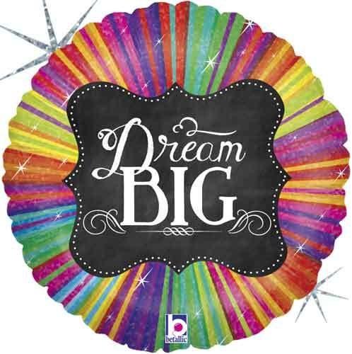 Dream Big ~ 18in