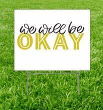 Yard Sign We Will Be Okay