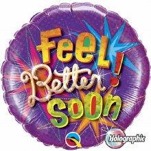 """Feel Better Soon Holographic ~ 18"""""""