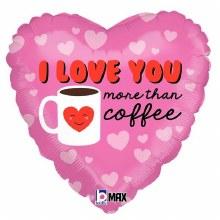 "Heart ~ I Love You More Than Coffee ~ 18"""