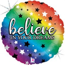 """Believe In Your Dreams, Rainbow Holographic ~ 18"""""""