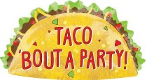 """Jumbo Taco Bout A Party ~ 33"""""""