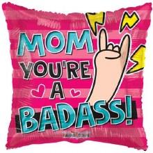 """You're A Badass Mom ~ 18"""""""