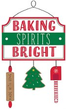 Wooden Sign ~ Baking Spirits Bright