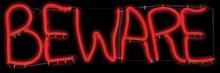 Beware Neon Sign