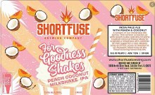 Shortfuse For Goodness Shakes Peach Coconut Milkshake IPA 16oz Can