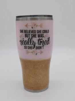 She Believed She Could Tumbler 30 oz.