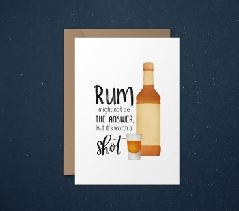 Funny Card Rum Worth A Shot