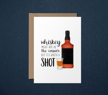 Funny Card Whiskey Worth A Shot