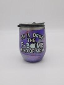 Wine Tumbler - Drop the F Bomb Mom Purple/Smoke