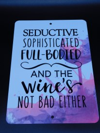 "Wines Not Bad Either - Metal Sign "" 8 inch x 12 inch"