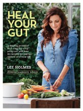 BOOK -Heal Your Gut: Supercharged Food by Lee Holmes