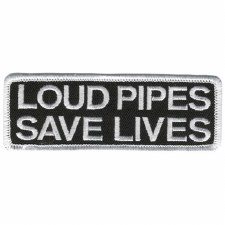 Loud Pipes Save Lives Patch