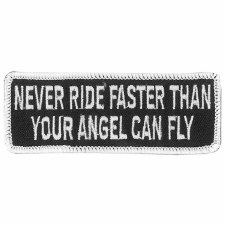 Never Ride Faster Than Patch