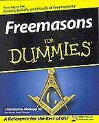Freemasons for Dummies...Your key to the history, rituals, and beliefs of Freemasonry
