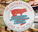 The Southern Foodie's Guide to the Pig by Chris Chamberlain, Class of 1985