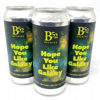 B 52 Brewing Co: Hope You Like Galaxy 16oz Can