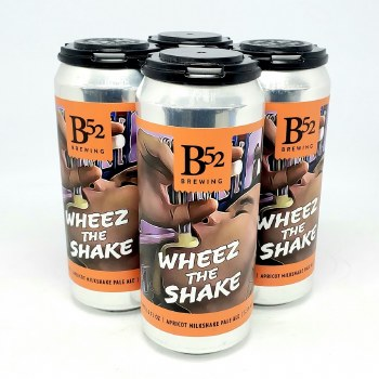 B 52 Brewing Co: Wheez The Shake 4 Pack Cans