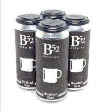 B 52 Brewing Co: Breakfast Stout 4 Pack