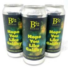 B 52 Brewing Co: Hope You Like Galaxy 16oz Can
