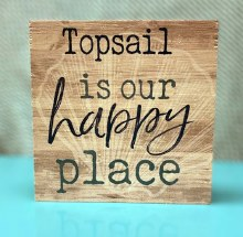 Topsail is our happy place wood block sign