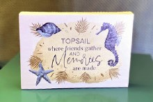 Topsail where friends gather and memories ore made canvas sign