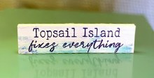 Topsail fixes everything small wood sign