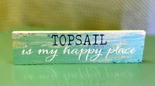 Topsail is my happy place small wood sign