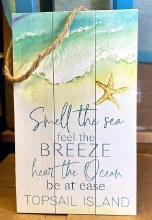 Smell the Sea Feel the Breeze Hear the Ocean Be at Ease Topsail Island hanging sign