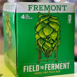 Fremont Field 2 Ferment Fresh