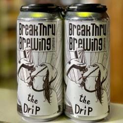 Breakthru The Drip