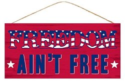 FREEDOM AIN'T FREE  SIGN