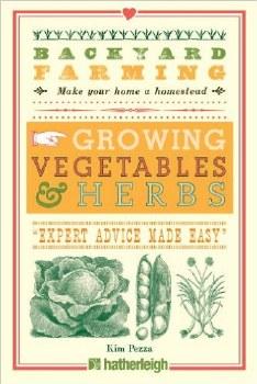 Backyard Farming Growing Vegetables & Herbs, Kim Pezza