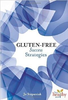 Gluten-Free Success Strategies, by Jo Stepaniak