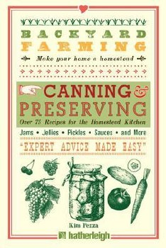 Backyard Farming Canning & Preserving, Kim Pezza