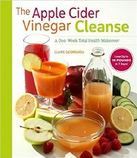 The Apple Cider Vinegar Cleanse, by Claire Georgiou