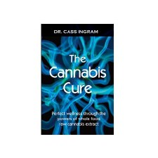 The Cannibis Cure, by Dr. Cass Ingram