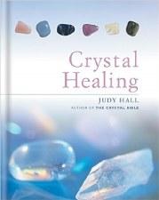 Crystal Healing, by Judy Hall