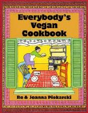 Everybody's Vegan Cookbook by Ro & Joanna Piekarski