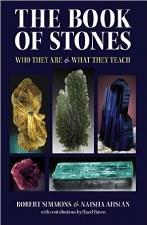 The Book of Stones, by Robert Simmons & Naisha Ahsian