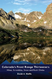 Colorado's Front Range Thirteeners: Hikes, Scrambles, Snow and Rock Climbs