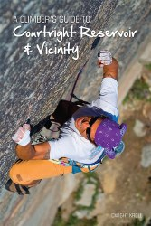 A Climber's Guide to Courtright Reservoir & Vivinity
