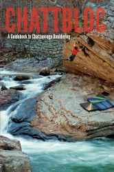 Chattbloc: A Guidebook to Chatanoga Bouldering