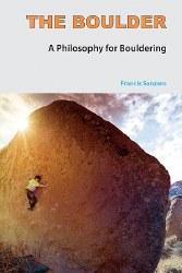 The Boulder: A Philosophy for Bouldering