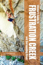 Climber's Guide to Frustration Creek and Surrounding Areas